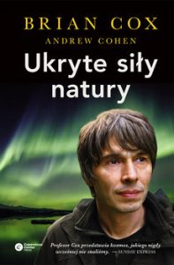 Ukryte sily natury 197x300 - Ukryte siły natury	Brian Cox Andrew Cohen