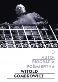 Autobiografia pośmiertna - Autobiografia pośmiertna Witold Gombrowicz
