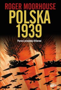 Polska 1939 204x300 - Polska 1939 Roger Moorhouse