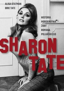 Sharon Tate 1 211x300 - Sharon Tate Historia morderstwa żony Romana Polańskiego Statman Alisa Tate Brie