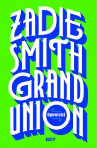 Grand Union 196x300 - Grand Union Zadie Smith