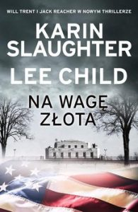 Na wage zlota 195x300 - Na wagę złota	Karin Slaughter Lee Child
