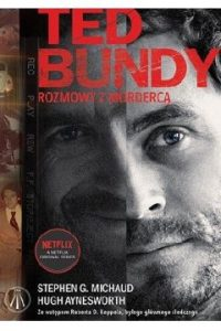 Ted Bundy 200x300 - Ted Bundy Rozmowy z mordercą	Hugh Aynesworth Stephen G Michaud Michaud
