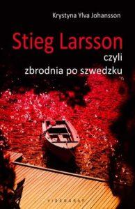 Stieg Larsson, czyli zbrodnia po szwedzku