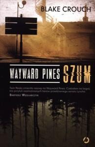 Wayward Pines. Szum