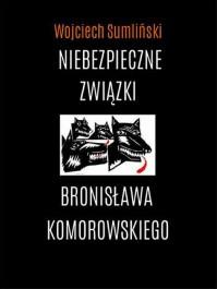 Niebezpieczne zwiazki Bronisława Komorowskiego
