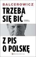 Trzeba sie bic z PIS o Polske