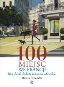 100 miejsc we Francji, ktOre kaZda kobieta powinna odwiedziC