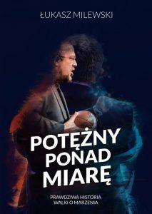 potezny-ponad-miare-lukasz-milewski