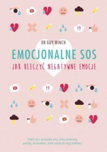 Emocjonalne SOS 212x300 - Emocjonalne SOS. Jak uleczyć negatywne emocje Guy Winch