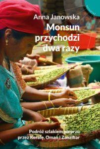 Monsun przychodzi dwa razy 202x300 - Monsun przychodzi dwa razy. Podróż szlakiem pieprzu przez Keralę, Oman i Zanzibar Anna Janowska