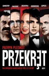 Przekret - Przekręt. Najwięksi kanciarze PRL-u i III RP Patryk Pleskot