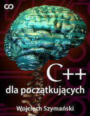C dla poczatkujacych - C++ dla początkujących Wojciech Szymański