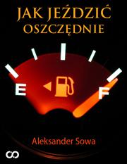 Jak jezdzic oszczednie - Jak jeździć oszczędnie Aleksander Sowa