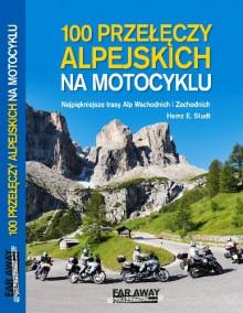 100 przeleczy alpejskich na motocyklu - 100 przełęczy alpejskich na motocyklu