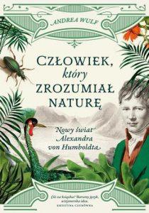 Czlowiek ktory zrozumial nature 210x300 - Człowiek, który zrozumiał naturę Andrea Wulf
