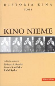 Kino nieme 193x300 - Kino nieme. Historia kina. Tom 1 Tadeusz Lubelski, Iwona Sowińska, Rafał Syska
