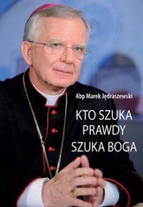 Kto szuka prawdy szuka Boga 208x300 - Kto szuka prawdy, szuka Boga Marek Jędraszewski