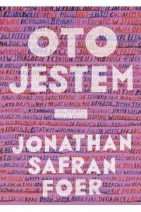 Oto jestem 200x300 - Oto jestem Jonathan Safran Foer