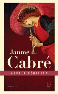 Agonia dzwiekow 186x300 - Agonia dźwięków Jaume Cabre