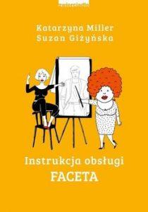 Instrukcja obslugi faceta 210x300 - Instrukcja obsługi faceta Katarzyna Miller Suzan Giżyńska