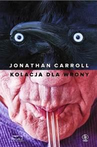 Kolacja dla wrony - Kolacja dla wrony Jonathan Carroll