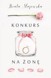 Konkurs na zone 197x300 - Konkurs na żonę Beata Majewska