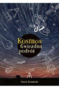 Kosmos. Gwiezdna podroz 200x300 - Kosmos. Gwiezdna podróż Paweł Ziemnicki