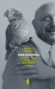 Makuszynski 186x300 - Makuszyński. O jednym takim któremu ukradziono słońce Mariusz Urbanek