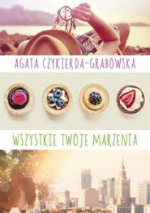 Wszystkie twoje marzenia 211x300 - Wszystkie twoje marzenia Agata Czykierda-Grabowska