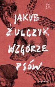 Wzgorze psow 191x300 - Wzgórze psów  Jakub Żulczyk