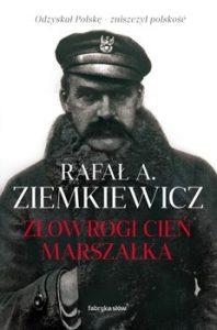 Zlowrogi cien Marszalka 198x300 - Złowrogi cień Marszałka Rafał A. Ziemkiewicz