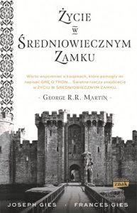 zYCIE W sREDNIOWIECZNYM ZAMKU 193x300 - Życie w średniowiecznym zamku Francis Gies