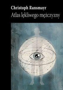 Atlas lekliwego mezczyzny 213x300 - Atlas lękliwego mężczyzny Christoph Ransmayr