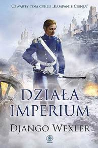 Dziala imperium - Działa imperium Django Wexler