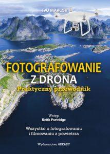 Fotografowanie z drona. Praktyczny przewodnik 214x300 - Fotografowanie z drona. Praktyczny przewodnik Ivo Marloh