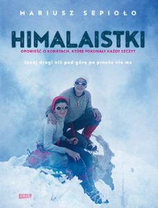 Himalaistki 228x300 - Himalaistki. Opowieść o kobietach, które pokonały każdy szczyt Mariusz Sepioło