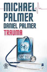 Trauma - Trauma  Michael Palmer, Daniel Palmer
