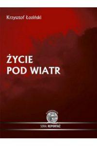zycie pod wiatr 200x300 - Życie pod wiatr Krzysztof Łoziński