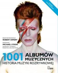 1001 albumow muzycznych - 1001 albumów muzycznych. Historia muzyki rozrywkowej Robert Dimery