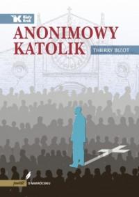 Anonimowy katolik - Anonimowy katolik Thierry Bizot