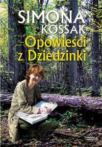 Opowiesci z Dziedzinki - Opowieści z Dziedzinki Simona Kossak