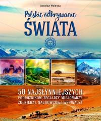Polskie odkrywanie swiata - Polskie odkrywanie świata Jarosław Molenda
