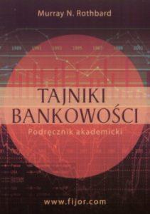 Tajniki bankowosci 211x300 - Tajniki bankowości. Podręcznik akademicki Murray Rothbard