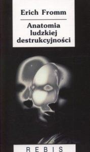 Anatomia ludzkiej destrukcyjnosci 178x300 - Anatomia ludzkiej destrukcyjnościErich Fromm