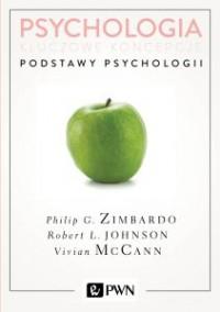 Psychologia Kluczowe koncepcje Tom 1 Podstawy psychologii - Psychologia Kluczowe koncepcje Tom 1 Podstawy psychologiiVivian McCann Robert Johnson Philip Zimbardo