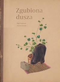 Zgubiona dusza - Zgubiona dusza Tokarczuk Olga Concejo Joanna