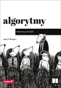 Algorytmy. Ilustrowany przewodnik 210x300 - Algorytmy Ilustrowany przewodnik Aditya Bhargava