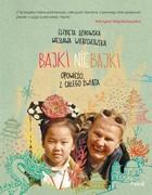 Bajki nie bajki - Bajki nie bajki Opowieści z całego świata Elżbieta Dzikowska