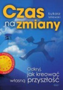 Czas Na Zmiany 210x300 - Czas Na Zmiany Łukasz Milewski